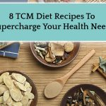 8 tcm diet recipes to supercharge your health needs