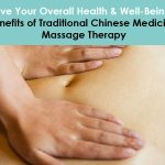 benefits of traditional chinese medicine (tcm) massage therapy to improve your health