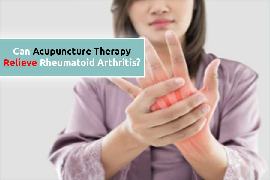 Can Acupuncture Therapy Help to Relieve Rheumatoid Arthritis?