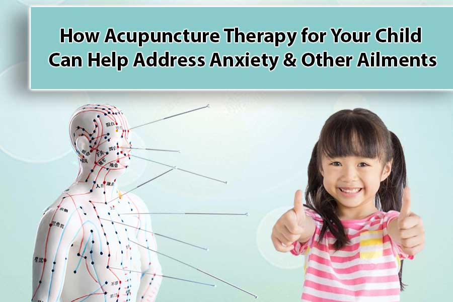 How Acupuncture Therapy Can Help Address Your Child's Anxiety & Other Ailments