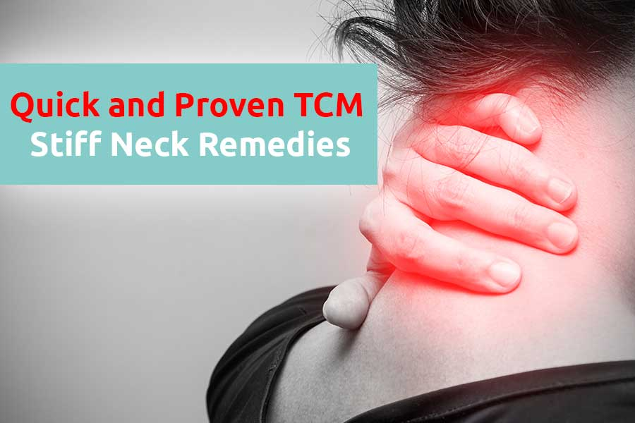 Quick and Proven TCM Stiff Neck Remedies