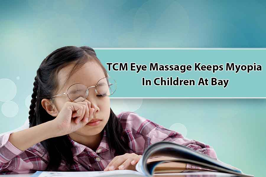 TCM Eye Massage Keeps Myopia In Children At Bay